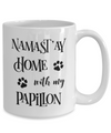 Namast'ay Home With My Papillon Funny Coffee Mug Tea Cup Dog Lover/Owner Gift Idea