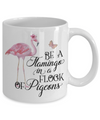 Be A Flamingo in a Flock of Pigeons Inspirational Coffee Mug Tea Cup