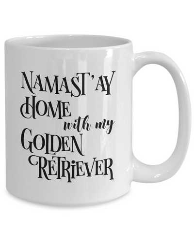 Namast'ay Home With My Golden Retriever Funny Coffee Mug Tea Cup Dog Lover/Owner Gift Idea