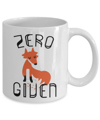 Zero Fox Given Funny Coffee Mug
