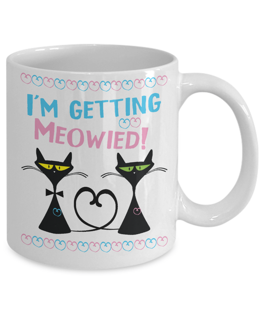 i'm getting meowied coffee mug