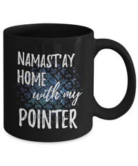Namast'ay Home With My Pointer Funny Coffee Mug