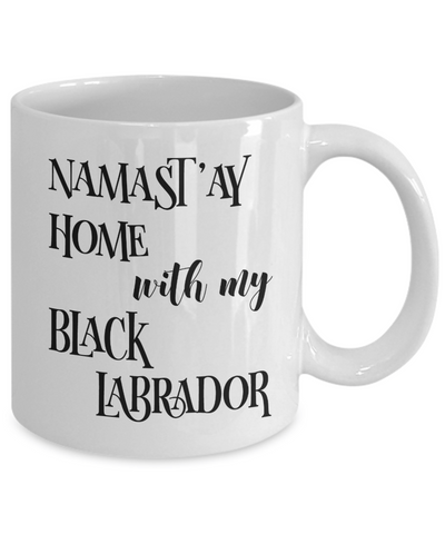 Namast'ay Home With My Black Labrador Funny Coffee Mug 11oz back