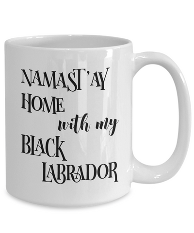 Namast'ay Home With My Black Labrador Funny Coffee Mug 15oz back
