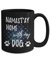 Namast'ay Home With My Dog Funny Coffee Mug