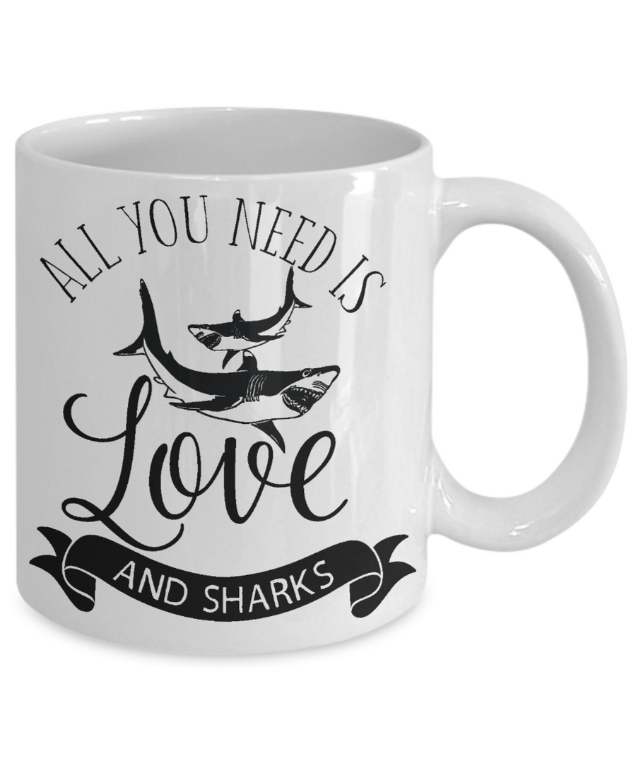 All You Need is Love and Sharks Coffee/Tea Mug/Cup Marine Scientist Shark Lover Gift Idea