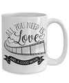 All You Need Is Love and a Good Movie Coffee/Tea Mug/Cup Movie Lover Gift Idea