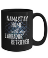 Namast'ay Home With My Labrador Retriever Funny Coffee Mug