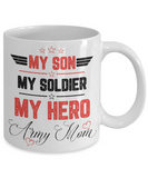 My Son, My Soldier, My Hero - Army Mom Tea Cup