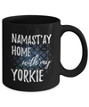 Namast'ay Home With My Yorkie Funny Coffee Mug