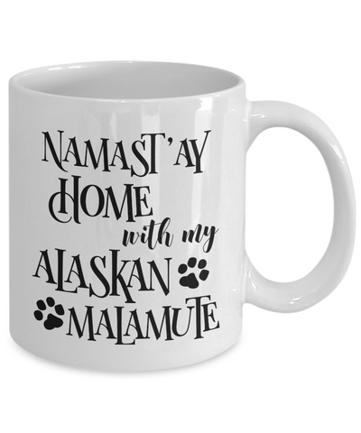 Namaste Home With My Alaskan Malamute Funny Coffee Mug 11oz