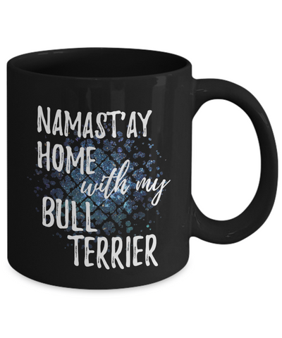 Namast'ay Home With My Bull Terrier Funny Coffee Mug