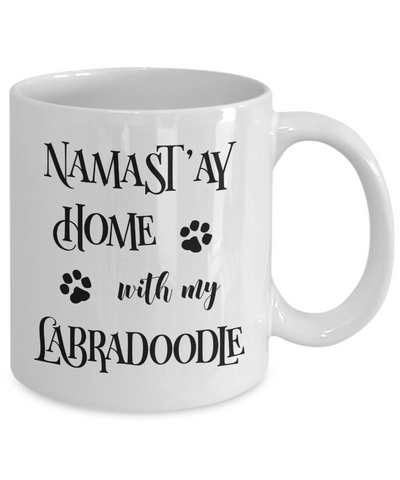 Namast'ay Home With My Labradoodle Funny Coffee Mug Tea Cup Dog Lover/Owner Gift Idea