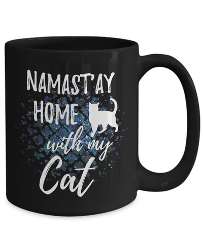 Namast'ay Home With My Cat Funny Coffee Mug 15oz