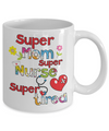 Super Mom Super Nurse Super Tired Funny Coffee Mug | Nurse Gift Ideas, Gifts for Nurses