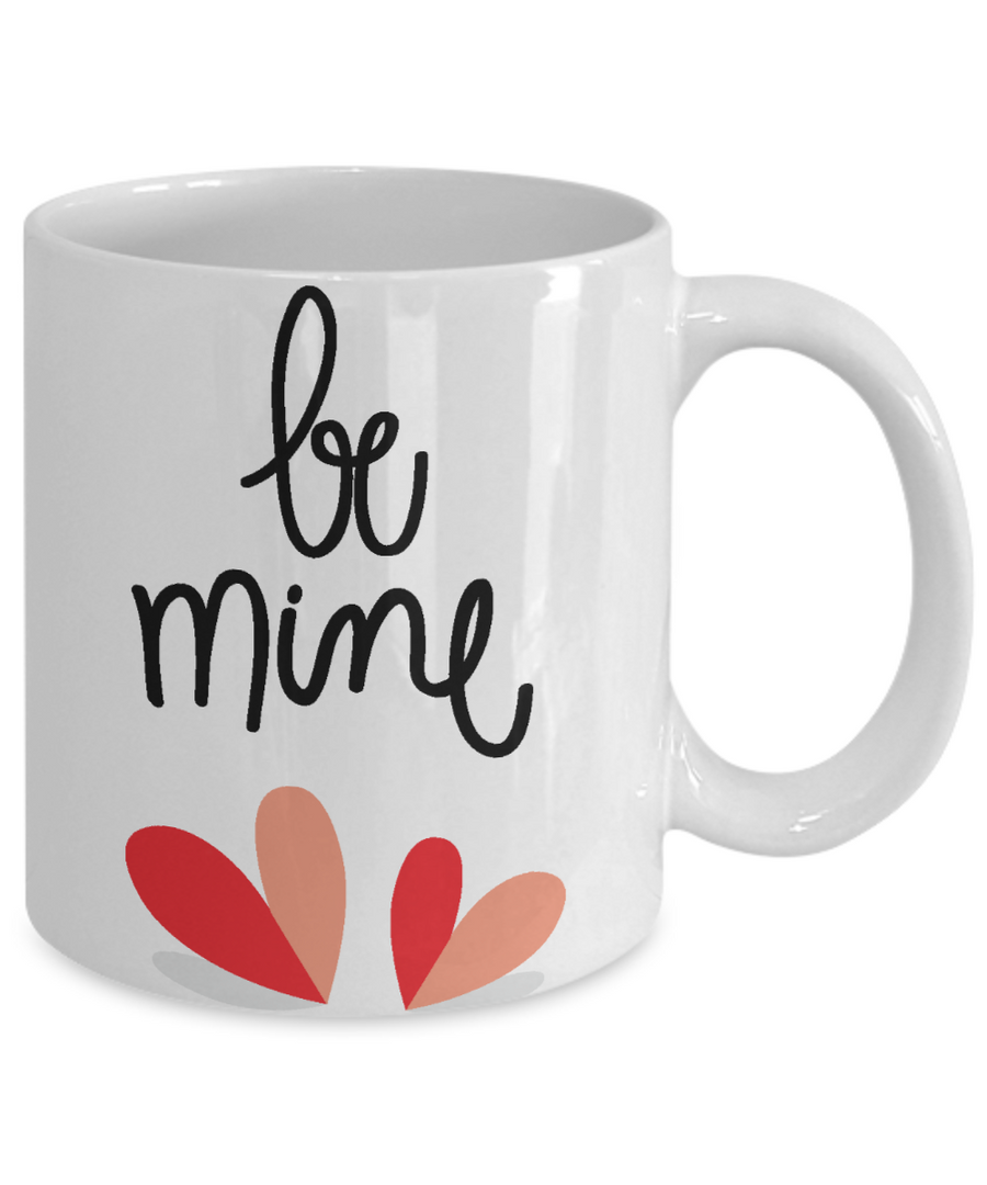 Be Mine Coffee/Tea Mug/Cup Gift Idea for a Loved One For Valentine's Day
