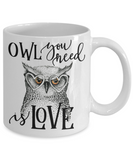 Owl You Need Is Love Funny Coffee Mug