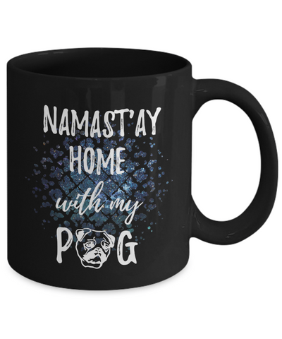Namast'ay Home With My Pug Funny Coffee Mug
