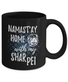Namast'ay Home With My Shar Pei Funny Coffee Mug