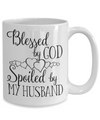 Blessed By God Spoiled By Husband Coffee Mug Tea Cup Gifts