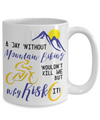 A Day Without Mountain Biking Funny Coffee Mug Tea Cup Gift Idea