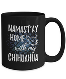 Namast'ay Home With My Chihuahua Funny Coffee Mug