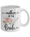 Mother Of The Bride Coffee Mug | Wedding Gift Idea 11oz