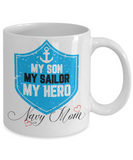 My Son My Sailor My Hero - Navy Mom Tea Cup