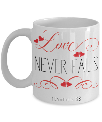1 Corinthians 13-8 Love Coffee Mug | Tea Cup | Christian Gifts | Faith