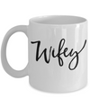 Wifey Coffee Mug | Wedding Gift Idea 11oz