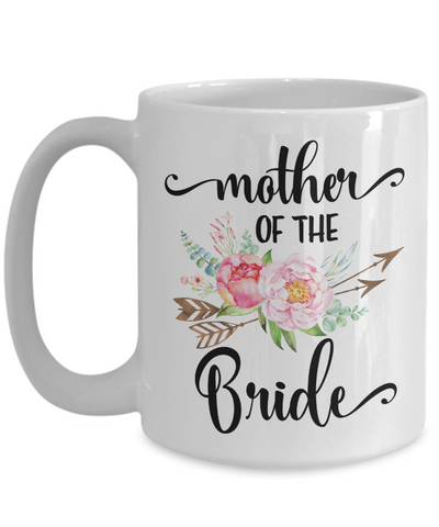 Mother Of The Bride Coffee Mug | Wedding Gift Idea 15oz