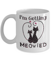 I'm Getting Meowied Cute Cat Coffee Mug Tea Cup | Bride to Be Gift Idea