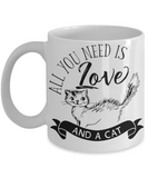 All You Need Is Love and a Cat Coffee/Tea Mug | Cat Lover Gift Idea