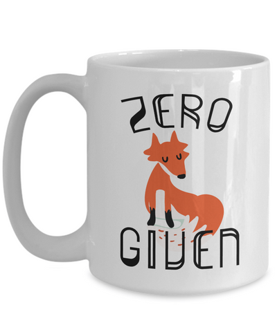 Zero Fox Given Funny Coffee Mug | Funny Gift Idea for Any Occasion 15oz