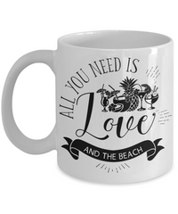 All You Need Is Love and The Beach Mug | Tea Cup | Gift Idea Beach Lovers