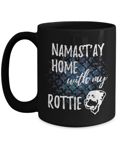 Namast'ay Home With My Rottie Funny Coffee Mug Dog Lover/Owner Gift Idea 15oz