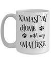 Namast'ay Home With My Maltese Funny Coffee Mug Tea Cup Dog Lover/Owner Gift Idea
