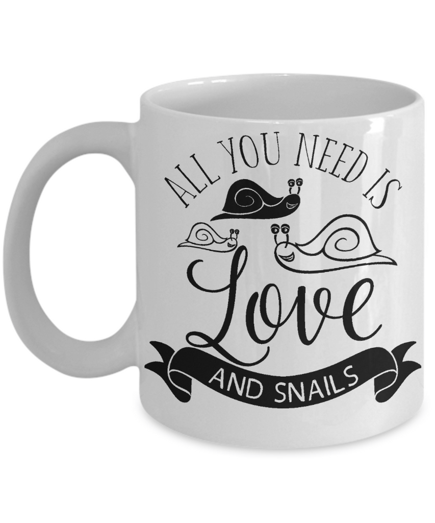 All You Need is Love and Snails Coffee/Tea Mug/Cup | Biologist/Snail Lover Gift Idea