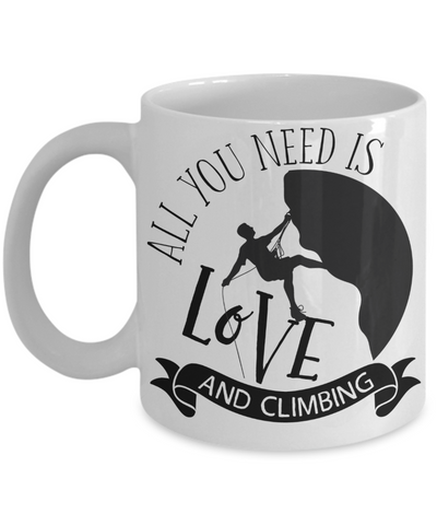 All You Need Is Love and Climbing Coffee Mug Tea Cup Gift Idea for Climbers