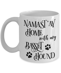 Namast'ay Home With My Basset Hound Funny Coffee Mug 11oz