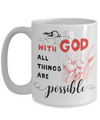 With God All Things Are Possible Coffee Mug | Tea Cup | Gift idea | Religious/Christian 15oz