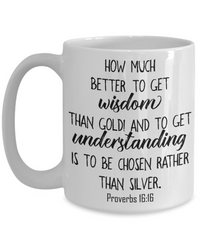 Proverbs 16:16 Coffee Mug 15oz
