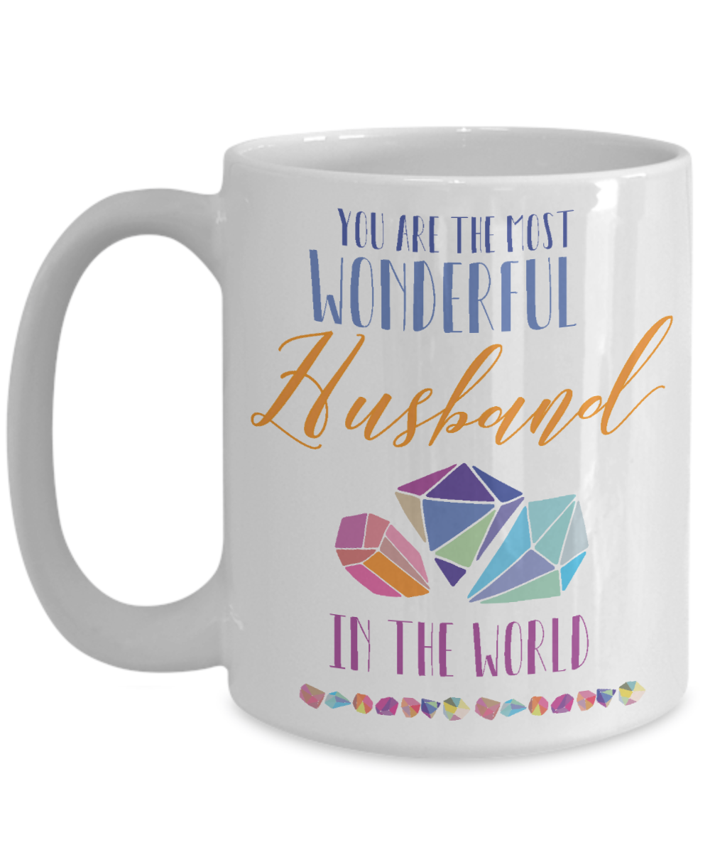You Are The Most Wonderful Husband in the World Coffee Mug 11oz
