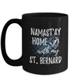 Namast'ay Home With My St. Bernard Funny Coffee Mug Dog Lover/Owner Gift Idea 15oz