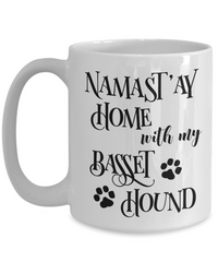 Namast'ay Home With My Basset Hound Funny Coffee Mug 15oz