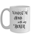 Namast'ay Home With My Boxer Funny Coffee Mug 15oz
