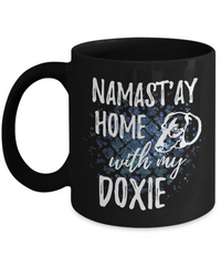 Namast'ay Home With My Doxie Funny Coffee Mug Tea Cup Dog Lover/Owner Gift Idea 11oz