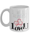 I will always love you coffee mug