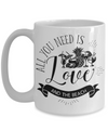 All You Need Is Love and The Beach Mug Tea Cup Gift Idea Beach Lovers