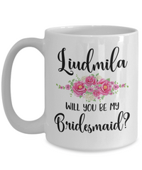 Will You Be My Bridesmaid Custom Coffee Mug | Personalizable Gift 15oz